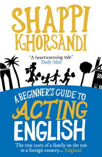 Acting English : The True Story of a Family on the Run in a Foreign Country. England