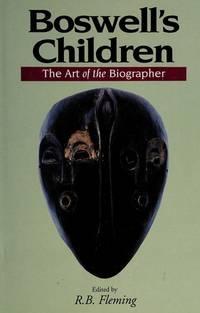 Boswell's Children: The Art of the Biographer