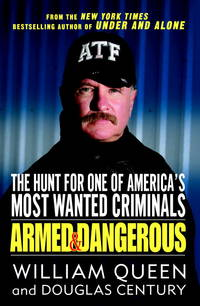 Armed and Dangerous  The Hunt for One of America's Most Wanted Criminals by  William &  Douglas Century Queen - Hardcover - 2007 - from BookNest and Biblio.co.uk