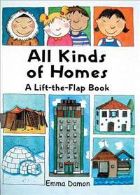 All Kinds of Homes : a Lift-The-Flap Book