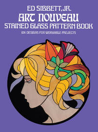 ART NOUVEAU - STAINED GLASS PATTERN BOOK - 104 DESIGNS FOR WORKABLE PROJECTS