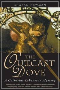 The Outcast Dove: A Catherine LeVendeur Mystery (Catherine Levendeur Mysteries)