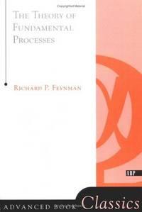 Theory Of Fundamental Processes (Advanced Books Classics)