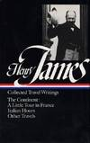 image of Henry James : Collected Travel Writings : The Continent : A Little Tour in France / Italian Hours / Other Travels (Library of America)