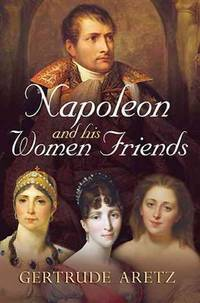 Napoleon and His Women Friends
