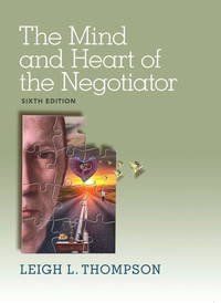 The Mind and Heart of the Negotiator (6th Edition) (Paperback)