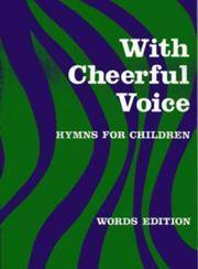 WITH CHEERFUL VOICE: Hymns for Children, Words Edition