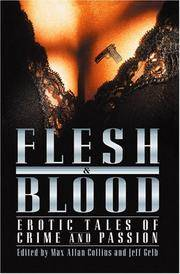 Flesh and Blood  Erotic Tales of Crime and Passion