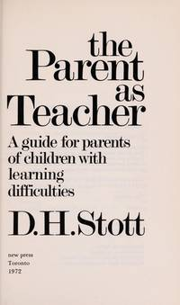 The parent as teacher: A guide for parents of children with learning difficulties