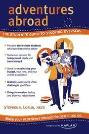 Adventures Abroad  The Student's Guide to Studying Overseas