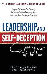 Leadership and Self-Deception: Getting Out of the Box by The Arbinger Institute - Paperback - 2010 - from M Hofferber Books and Biblio.com