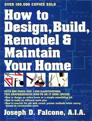 How to Design,Build,Remodel & Maintain Your Home