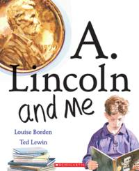 A. Lincoln And Me Borden, Louise and Lewin, Ted