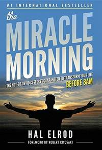 The Miracle Morning The Not-So-Obvious Secret Guaranteed to Transform Your  Life