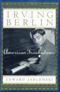Irving Berlin:  American Troubadour
