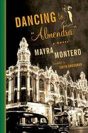 Dancing to Almendra: A Novel