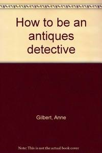 How to Be an Antiques Detective
