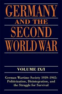 GERMANY AND THE SECOND WORLD WAR: VOLUME IX PART I