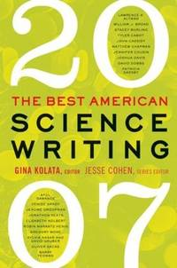 The Best American Science Writing 2007 (Best American Science Writing)
