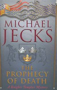 The Prophecy of Death A Knights Templar Mystery