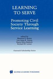 Learning to Serve: Promoting Civil Society Through Service Learning (International Series in...