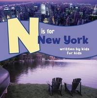 N is for New York: Written by Kids for Kids (See-My-State Alphabet Book)