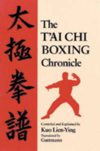 The T'ai Chi Boxing Chronicle : By the Original Orthodox Masters