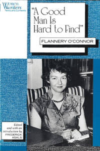 """A Good Man is Hard to Find"": Flannery O'Connor (Women Writers: Texts and Contexts)"