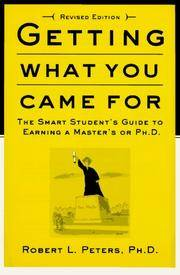 Getting What You Came For: The Smart Student's Guide to Earning an M.A. or a Ph.D