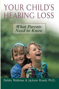 Your Child's Hearing Loss  What Parents Need to Know