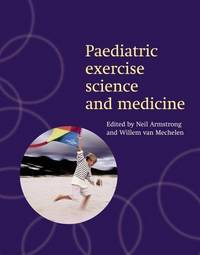 Paediatric Exercise Science and Medicine (Oxford Medical Publications)