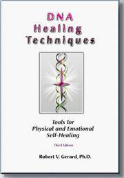 DNA Healing Techniques: Tools for Physical and Emotional Self-Healing.