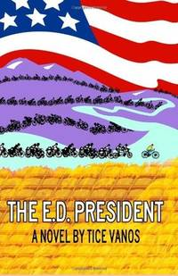 The E.D. President: Facts, farce, and fantasia across the American landscape.