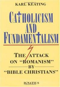 "CATHOLICISM AND FUNDAMENTALISM The Attack on ""Romanism"""