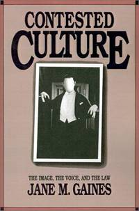 Contested Culture:The Image, The Voice, and the Law. by  Jane M Gaines - First Edition. - (1991). - from The Good Times Bookshop and Biblio.co.uk