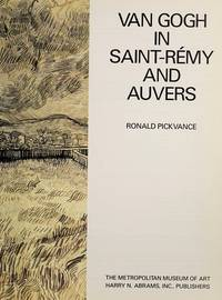 VAN GOGH IN SAINT-REMY AND AUVERS.