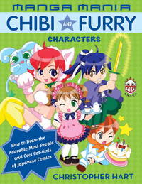 Manga Mania: Chibi and Furry Characters: How to Draw the Adorable Mini-characters and Cool Cat-girls of Japanese Comics by  Christopher Hart - Paperback - from Wonder Book and Biblio.com