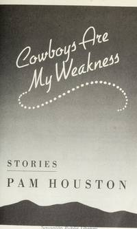 Cowboys Are My Weakness : Stories