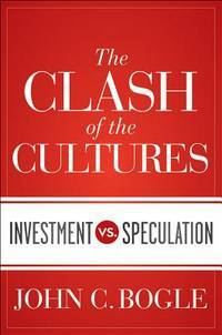 The Clash of Cultures Investment Vs. Speculation