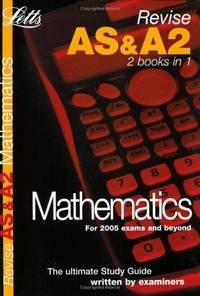 Letts Revise AS and A2 - AS and A2 Mathematics: Complete Study and Revision Guide (Letts Revise...