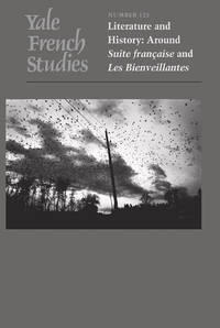 "Yale French Studies, Volume 121: Literature and History: Around ""Suite Francaise"" and..."