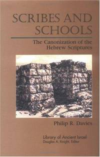 Scribes and Schools:  The Canonization of the Hebrew Scriptures