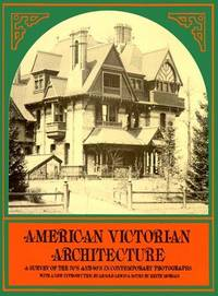 AMERICAN VICTORIAN ARCHITECTURE: A SURVEY OF THE 70'S AND 80'S IN CONTEMPORARY PHOTOGRAPHS