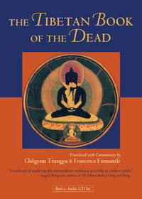 The Tibetan Book of the Dead : The Great Liberation Through Hearing in the  Bardo