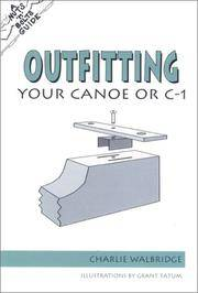 The Nuts 'N' Bolts Guide to Outfitting Your Canoe or C-1 (Nuts 'N' Bolts -...