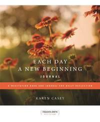 Each Day a New Beginning Journal: A Meditation Book and Journal for Daily Reflection (Hazelden...