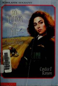 So Young to Die: The Story of Hannah Senesh (Scholastic Biography)