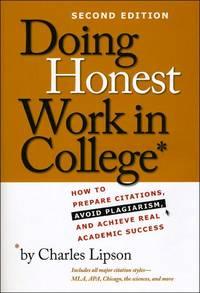 Doing Honest Work in College:How to Prepare Citations,Avoid Plagiarism