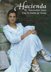THE HACIENDA: My Venezuelan Years - SIGNED by lISA ST. AUBIN De TERAN -
