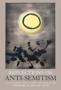 Reflections on anti-semitism. by  Ivan Segré. Trans. by David Fernbach  Alain and Eric Hazan - Paperback - 2013 - from Gulls Nest Books (SKU: 416428)